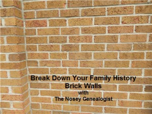 Break Down Your Family History Brick Walls