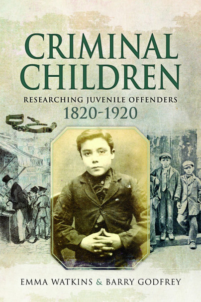Criminal Children 1820-1920 - published by Pen and Sword Books